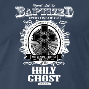 Repent and be baptized T-Shirts - Men's Premium T-Shirt