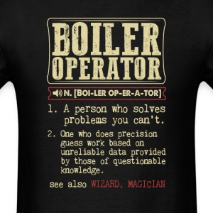Boiler Operator Badass Dictionary Term T-Shirt T-Shirts - Men's T-Shirt