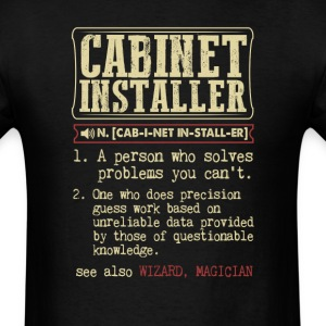 Cabinet Installer Badass Dictionary Term T-Shirt T-Shirts - Men's T-Shirt