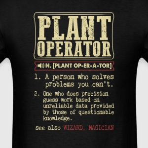 Plant Operator Badass Dictionary Term T-Shirt T-Shirts - Men's T-Shirt