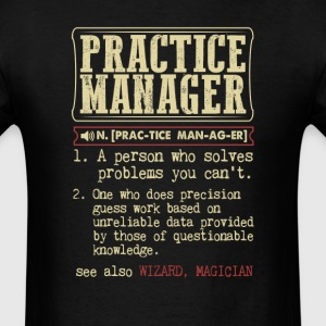 Practice manager Badass Dictionary Term T-Shirt T-Shirts - Men's T-Shirt