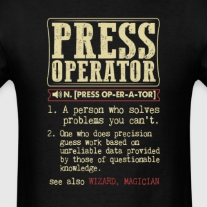 Press Operator Badass Dictionary Term T-Shirt T-Shirts - Men's T-Shirt