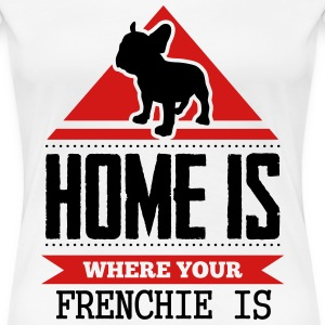 home is where frenchi is T-Shirts - Women's Premium T-Shirt