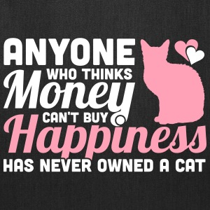 Money Can't buy Happiness? You never owned a cat Bags & backpacks - Tote Bag