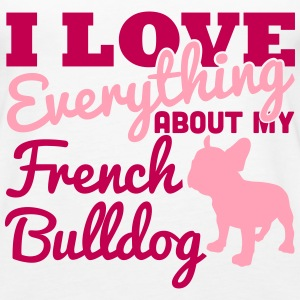 I Love Everything About My French Bulldog Tanks - Women's Premium Tank Top