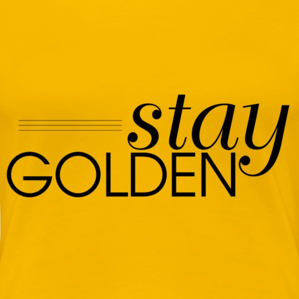 stay golden - Women's Premium T-Shirt