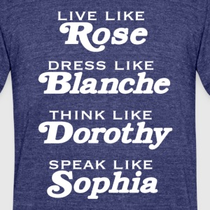 Rose, Blanche, Dorothy and Sophia - Unisex Tri-Blend T-Shirt by American Apparel