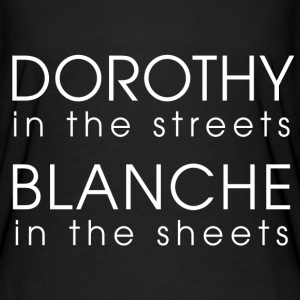 Dorothy in the streets, blanche in the sheets - Women's Flowy T-Shirt