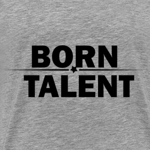 Born Talent - Men's Premium T-Shirt