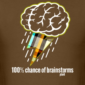 Forecast: 100% chance of brainstorms T-Shirts - Men's T-Shirt