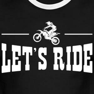Lets Ride Dirt Bike T-Shirts - Men's Ringer T-Shirt