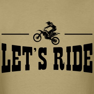 Lets Ride Dirt Bike T-Shirts - Men's T-Shirt