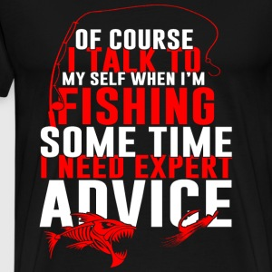 Fishing - I talk to myself some time I need expert - Men's Premium T-Shirt