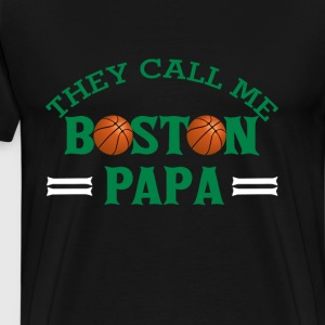 Boston basketball - They call me Boston Papa - Men's Premium T-Shirt