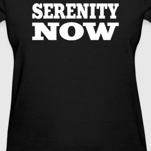 Serenity Now - Women's T-Shirt
