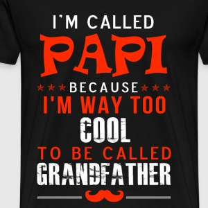 Papi - I'm way too cool to be called grandfather - Men's Premium T-Shirt