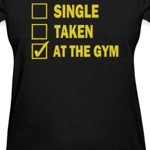 SIngle Taken At The Gym - Women's T-Shirt