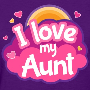 I Love My Aunt Gift Cute T-Shirts - Women's T-Shirt