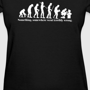 Something Somewhere Went Terribly Wrong - Women's T-Shirt