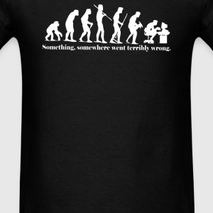 Something Somewhere Went Terribly Wrong - Men's T-Shirt