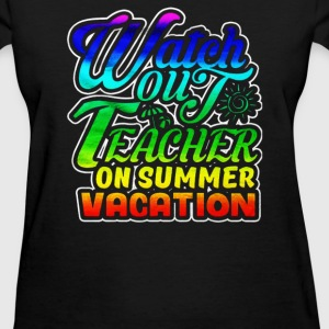 Teacher On Vacation - Women's T-Shirt