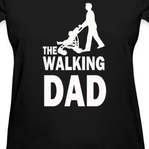 The Walking Dad - Women's T-Shirt