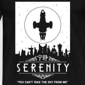 Serenity - You can't take the sky from me Firefly - Men's Premium T-Shirt