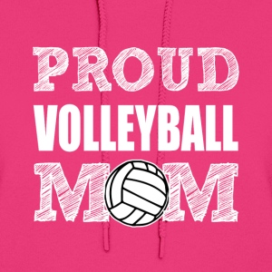 Proud Volleyball Mom women's shirt - Women's Hoodie