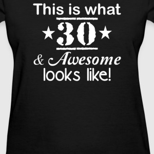 This is what 30 - Women's T-Shirt