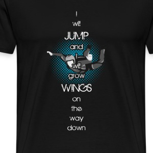 Skydiving - Jump and grow wings on the way down - Men's Premium T-Shirt