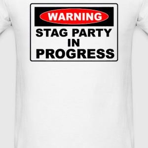 WARNING STAG PARTY IN PROGRESS - Men's T-Shirt