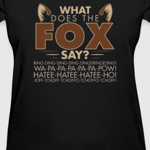What Does The Fox Say - Women's T-Shirt