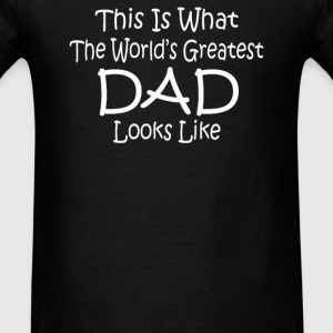 Worlds Greatest DAD LOOKS LIKE - Men's T-Shirt