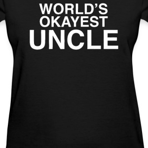 World's Okayest Uncle - Women's T-Shirt