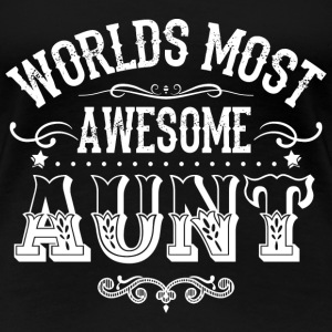 Aunt - Worlds most awesome aunt t-shirt - Women's Premium T-Shirt