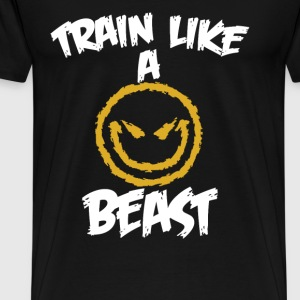 Beast - Train like a beast awesome t-shirt - Men's Premium T-Shirt