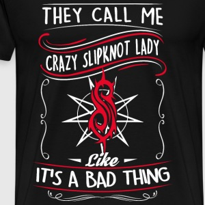 Crazy lady - They call me that  - Men's Premium T-Shirt