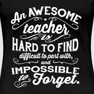 Teacher - An awesome teacher is hard to find tee - Women's Premium T-Shirt