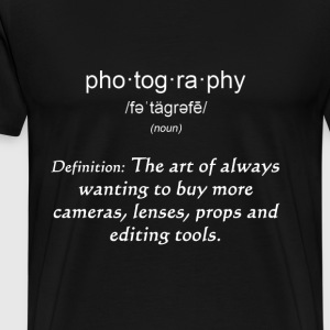 Photography - Art of always wanting to buy lenses - Men's Premium T-Shirt
