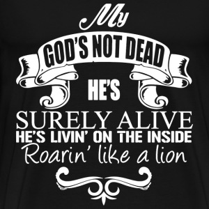 God's not dead - He's living on the inside raring - Men's Premium T-Shirt