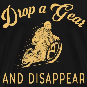 Motorcycle - Drop a gear and disapper t-shirt - Men's Premium T-Shirt
