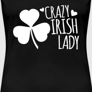 Crazy Irish lady cute T - shirt - Women's Premium T-Shirt