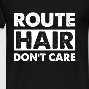 Route hair, don't care T - shirt - Men's Premium T-Shirt