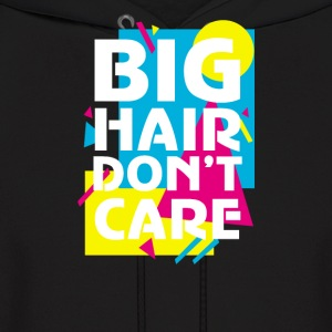Big Hair Dont Care - Men's Hoodie