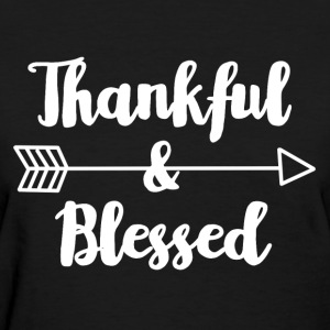 Thankful & Blessed -  Thanksgiving  - Women's T-Shirt