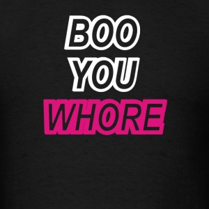 Boo You Whore Swag Tumblr - Men's T-Shirt