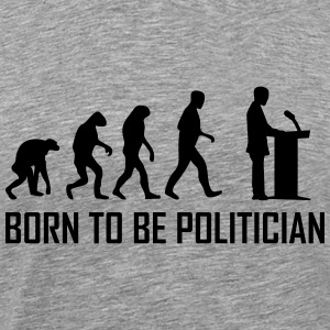 born to be politician T-Shirts - Men's Premium T-Shirt