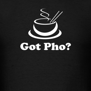 Got Pho  Asian Vietnamese food - Men's T-Shirt