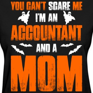Cant Scare Me Imn Accountant And A Mom T-shirt T-Shirts - Women's T-Shirt