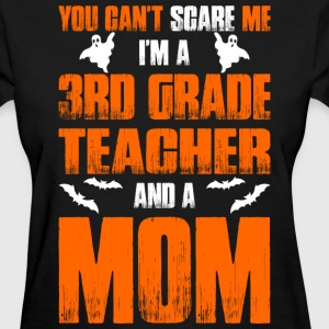Cant Scare 3rd Grade Teacher And A Mom T-shirt T-Shirts - Women's T-Shirt